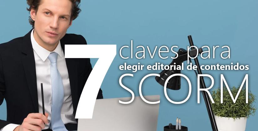 7 claves para elegir una editorial de contenidos SCORM