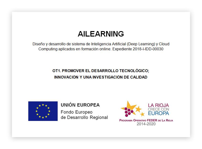 Ailearning. Expediente 2018-I-IDD-00030. OT1. Promover el Desarrollo Tecnológico; Innovación y una Investigación de Calidad