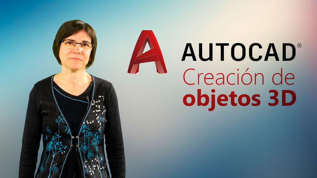 Curso de Creación de Objetos 3D con AutoCAD 2019