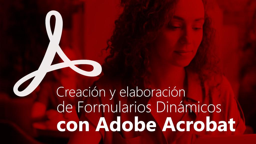 Curso de Creación y Elaboración de Formularios Dinámicos con Adobe Acrobat
