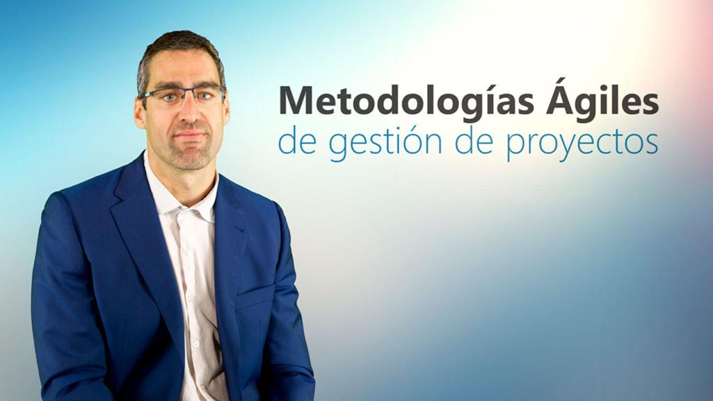 Curso de Metodologías Ágiles de Gestión de Proyectos