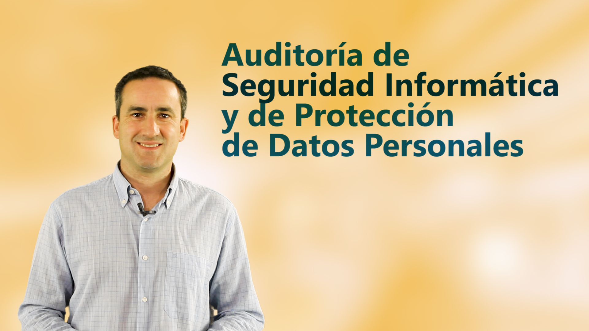 Curso de Auditoría de Seguridad Informática y de Protección de Datos Personales