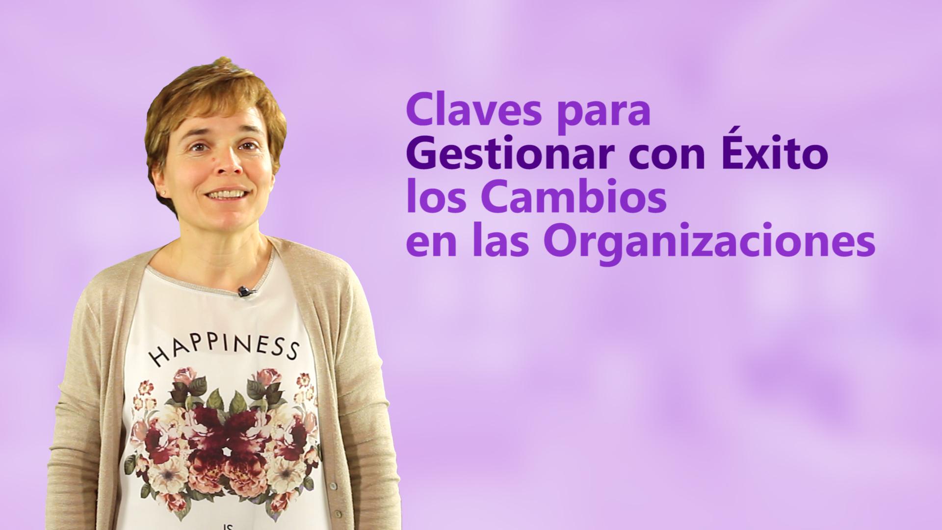 Curso de Claves para Gestionar con Éxito los Cambios en las Organizaciones