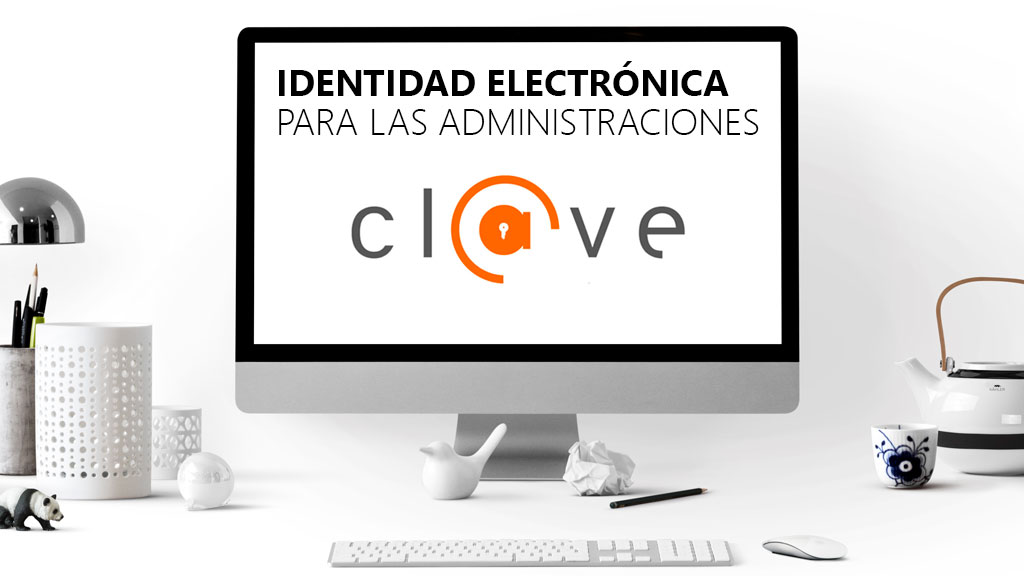 Curso de Identidad Electrónica para las Administraciones. Proyecto Cl@ve