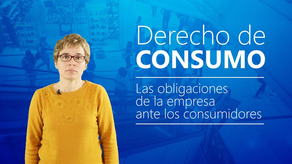 Curso de Derecho de Consumo: las Obligaciones de la Empresa ante los Consumidores