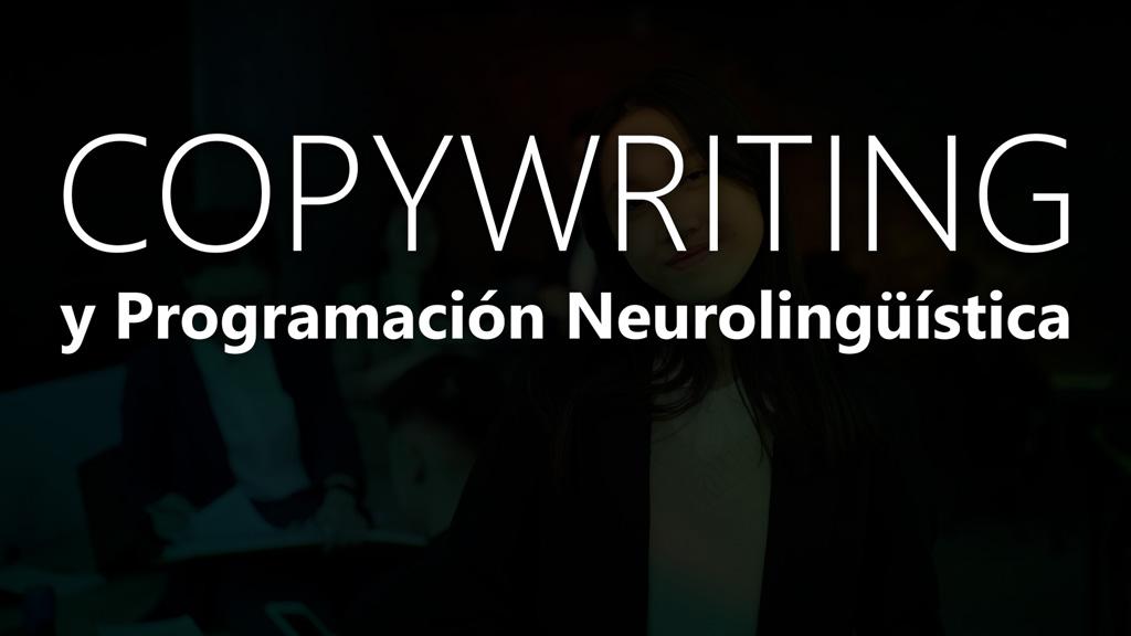 Curso de Copywriting y Programación Neurolingüística