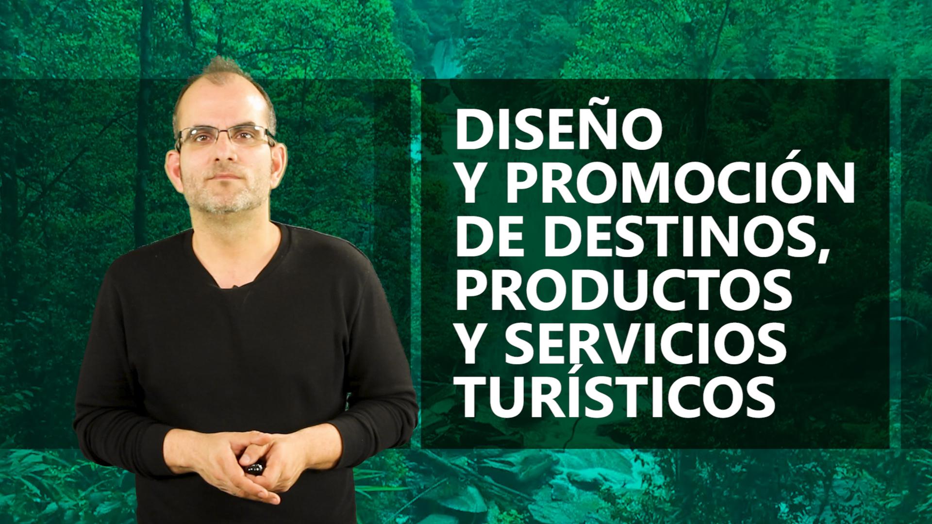 Curso de Diseño, Promoción y Comercialización de Destinos, Productos y/o Servicios Turísticos
