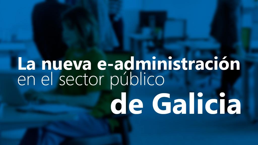 Curso de La Nueva e-Administración en el Sector Público de Galicia
