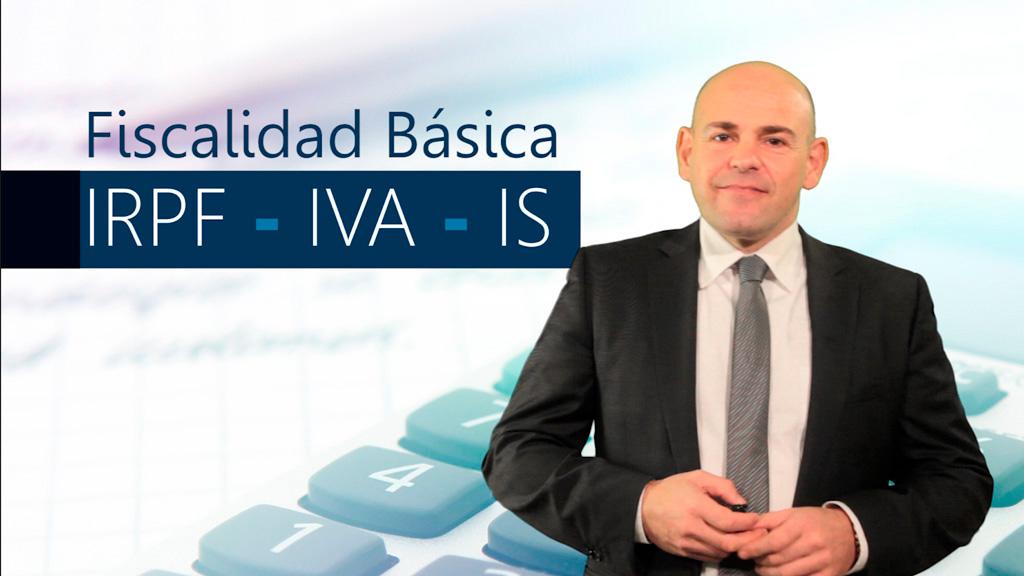 Curso de Fiscalidad Básica. IRPF, IVA, IS