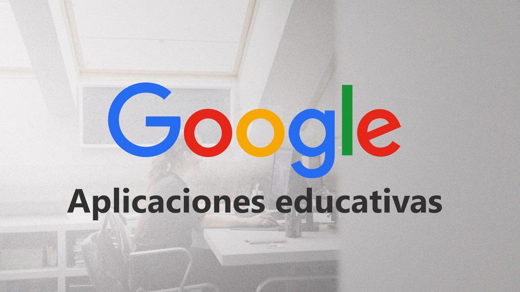 Curso de Aplicaciones Educativas de Google