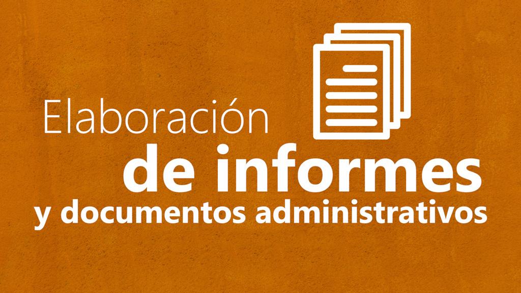Curso de Elaboración de Informes y Documentos Administrativos