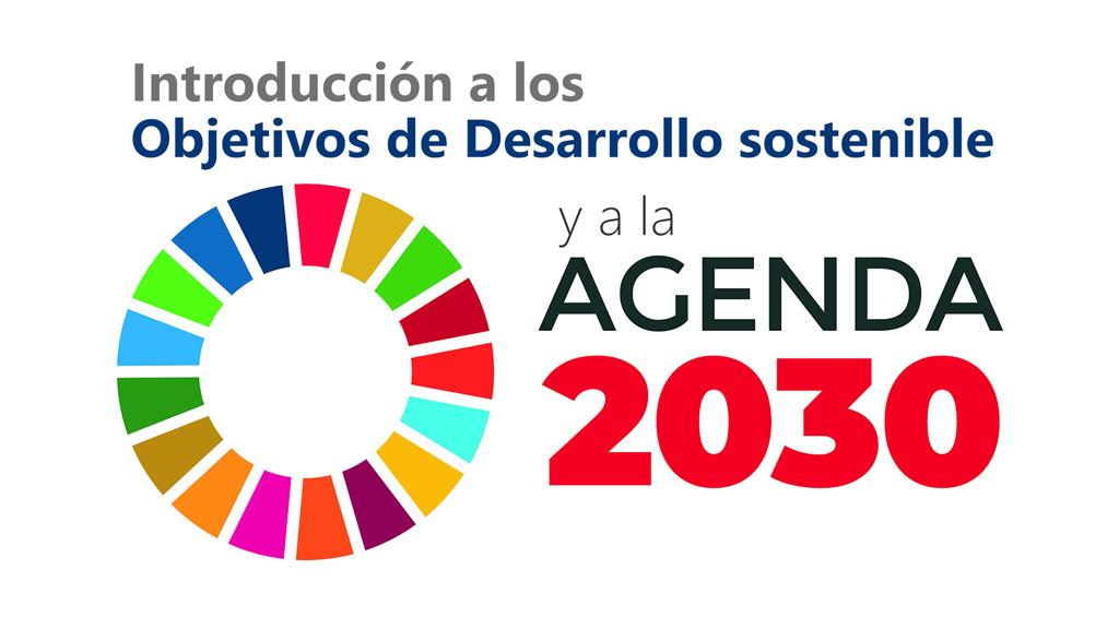 Curso de Introducción a los Objetivos de Desarrollo Sostenible y a la Agenda 2030