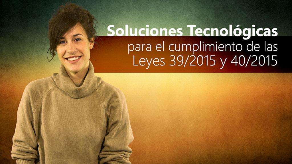 Curso de Soluciones Tecnológicas para el Cumplimiento de las Leyes 39/2015 y 40/2015 por parte de las AAPP