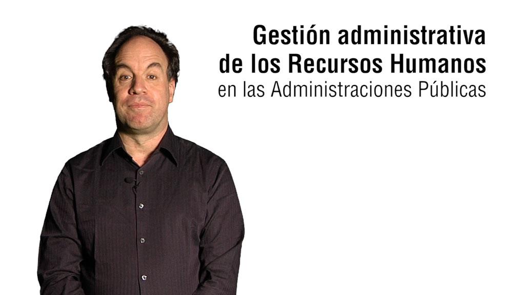 Curso de Gestión Administrativa de Recursos Humanos en las Administraciones Públicas (MF0235_3)