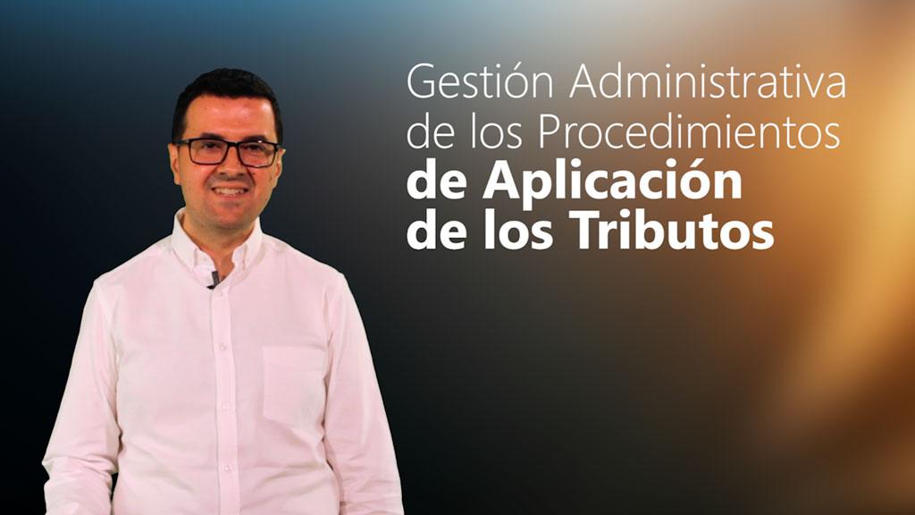 Curso de Gestión Administrativa de los Procedimientos de Aplicación de los Tributos (MF1786_3)