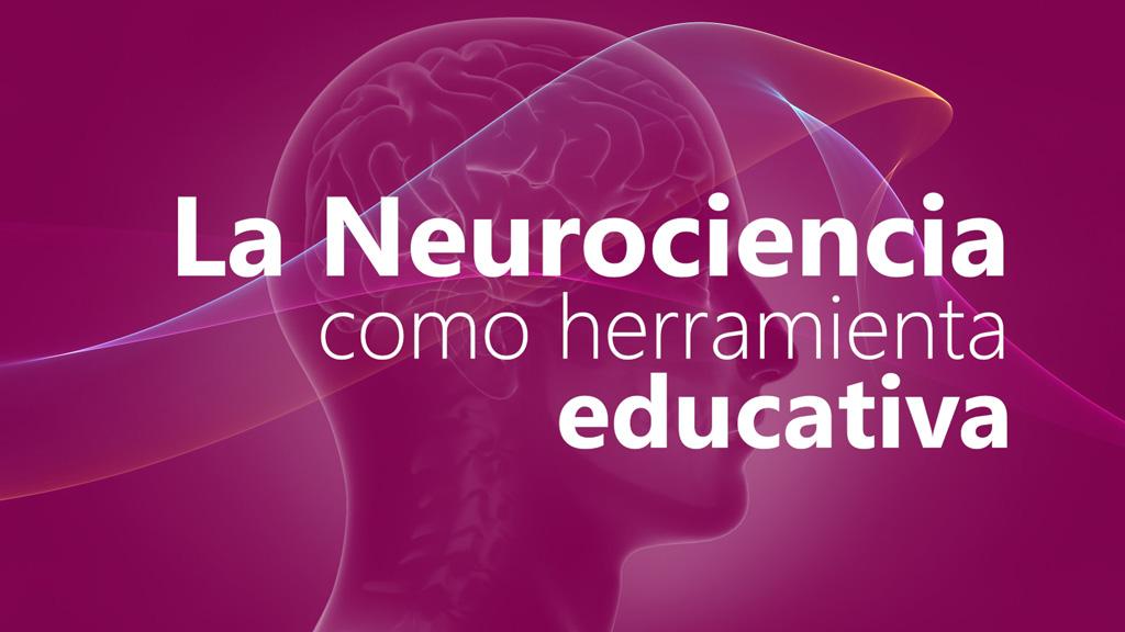 Curso de La Neurociencia como Herramienta Educativa