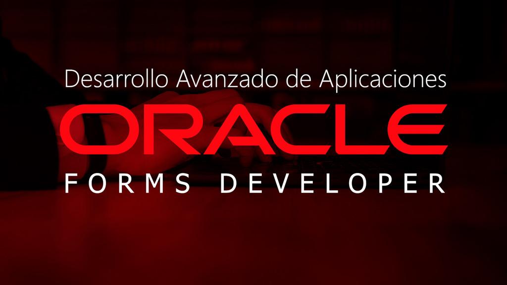 Curso de Desarrollo Avanzado de Aplicaciones en Oracle Forms Developer