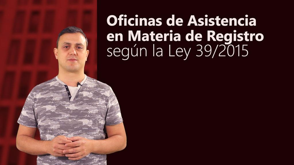 Curso de Oficinas de Asistencia en Materia de Registro en la Ley 39/2015