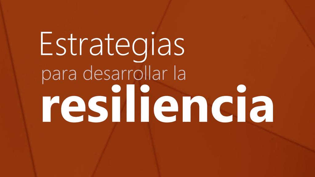 Curso de Estrategias para Desarrollar la Resiliencia