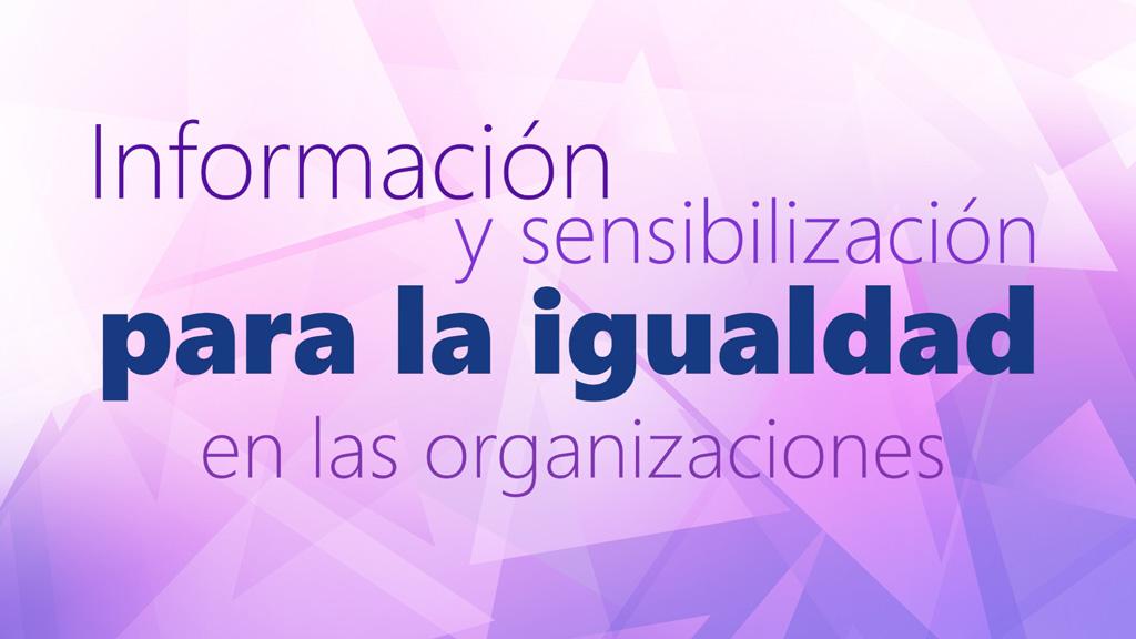 Curso de Información y Sensibilización para la Igualdad en las Organizaciones