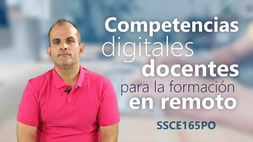 Curso de Competencias Digitales Docentes para la Formación en Remoto (SSCE165PO)