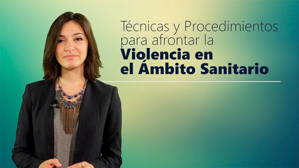 Curso de Técnicas y Procedimientos para Afrontar la Violencia en el Ámbito Sanitario