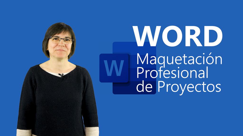 Curso de Word: Maquetación Profesional de Proyectos